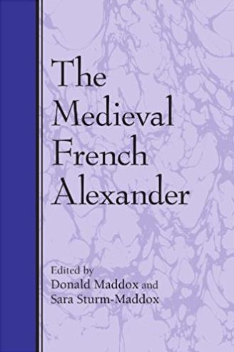 The Medieval French Alexander (Suny Series in Medieval Studies)