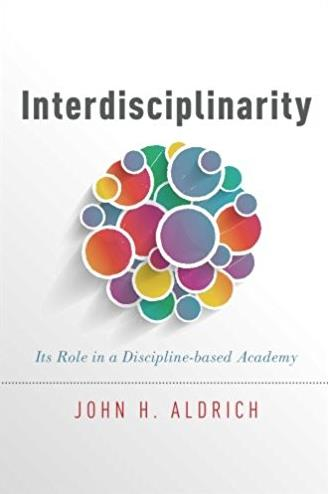 Interdisciplinarity: Its Role in a Discipline-based Academy
