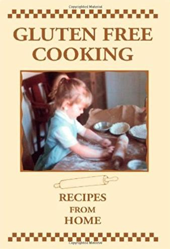 Gluten Free Cooking: Recipes from Home