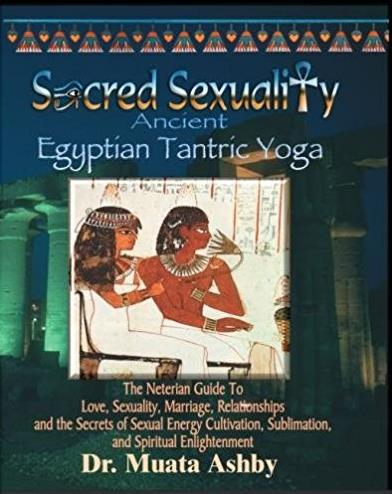 Sacred Sexuality-Ancient Egyptian Tantric Yoga