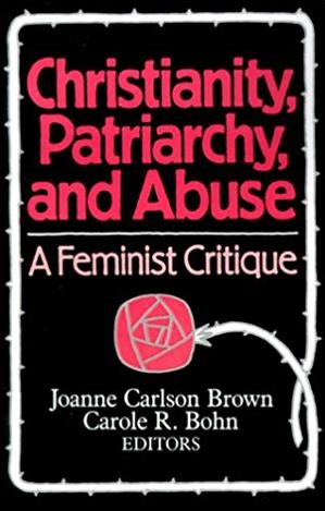 Christianity, Patriarchy and Abuse: A Feminist Critique