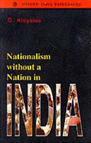 Nationalism without a Nation in India (Oxford India Paperbacks)