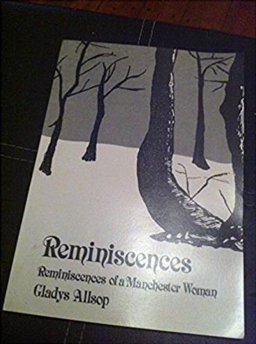 Reminiscences: Reminiscences of a Manchester Woman