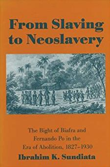 From Slaving to Neoslavery: The Bight of Biafra and Fernando Po in the Era  ...