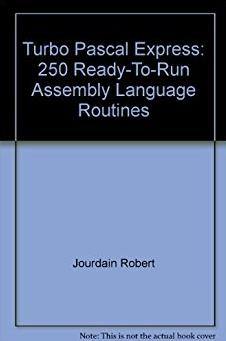 Turbo Pascal Express: 250 Ready-To-Run Assembly Language Routines