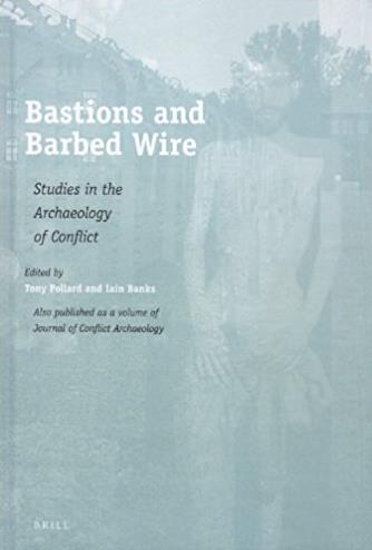 Bastions and Barbed Wire (Journal of Conflict Archaeology)