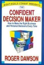 The Confident Decision Maker: How to Make the Right Business and Personal D ...