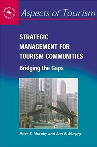 Strategic Management for Tourism Communities: Bridging the Gaps (Aspects of ...