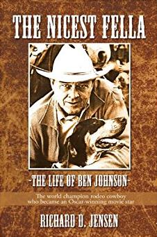 The Nicest Fella - The Life of Ben Johnson: The world champion rodeo cowboy ...