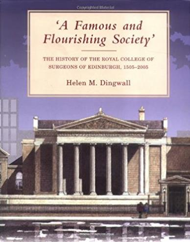 A Famous and Flourishing Society: The History of the Royal College of Surge ...