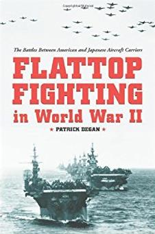 Flattop Fighting in World War II: The Battles Between American and Japanese ...