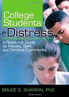 College Students in Distress: A Resource Guide for Faculty, Staff, and Camp ...