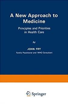 A New Approach to Medicine: Principles and Priorities in Health Care