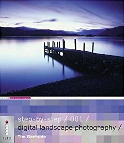 Step-by-step Digital Landscape Photography (Step-by-step Digital Photograph ...