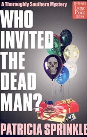 Who Invited the Dead Man? (Thoroughly Southern Mysteries, No. 3)