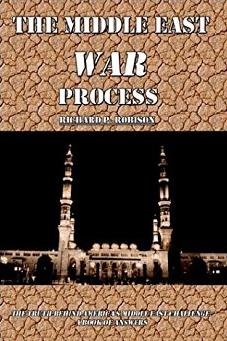 The Middle East War Process: The Truth Behind America's Middle East Challen ...