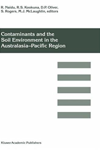 Contaminants and the Soil Environment in the Australasia-Pacific Region: Pr ...