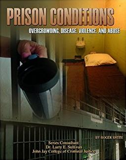 Prison Conditions: Overcrowding, Disease, Violence, And Abuse (Incarceratio ...