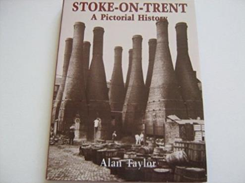 Stoke-on-Trent: A Pictorial History (Pictorial History Series)