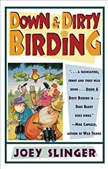 Down and Dirty Birding: From the Sublime to the Ridiculous, Here's All the  ...