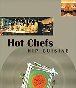 Hot Chefs Hip Cuisine:Recipes