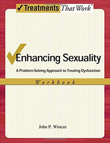 Enhancing Sexuality: A Problem-Solving Approach to Treating Dysfunction, Wo ...