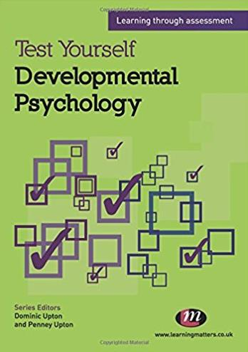 Test Yourself: Developmental Psychology: Learning through assessment (Test  ...