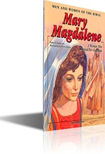 Mary Magdalene - Men & Women of the Bible-Bible Stories-Children Bible  ...