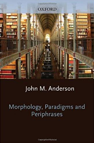 2: The Substance of Language Volume II: Morphology, Paradigms, and Periphra ...