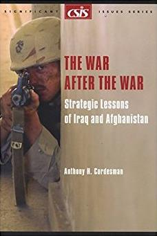 26: The War after the War: Strategic Lessons of Iraq and Afghanistan (Csis  ...