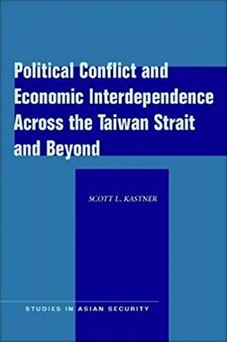 Political Conflict and Economic Interdependence Across the Taiwan Strait an ...