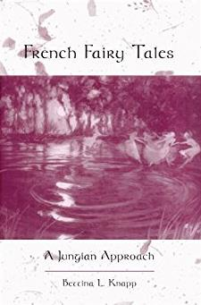 French Fairy Tales: A Jungian Approach (Suny Series in Psychoanalysis and C ...