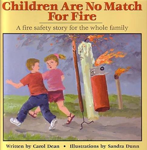 Children Are No Match For Fire: A fire safety story for the whole family