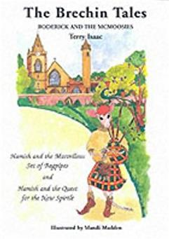 The Brechin Tales: Hamish and the Marvellous Set of Bagpipes and Hamish and ...