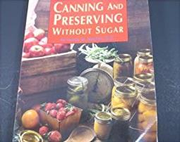 Canning and Preserving Without Sugar