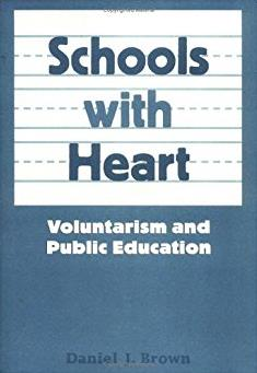 Schools With Heart: Voluntarism And Public Education