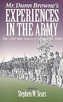 Mr. Dunn Browne's Experiences in the Army: The Civil War Letters of Samuel  ...