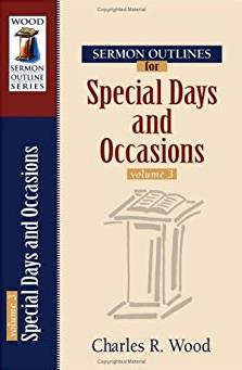 Sermon Outlines for Special Days and Occasions (Wood Sermon Outline Series)