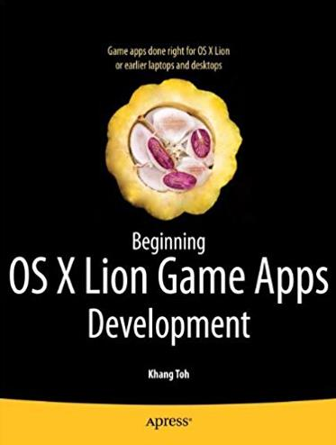 Beginning OS X Lion Game Apps Development