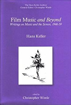 Film Music and Beyond (Hans Keller Archive)