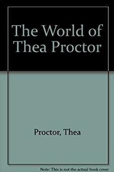 The World of Thea Proctor
