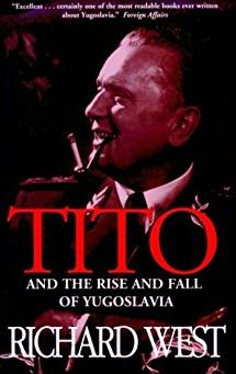 Tito and the Rise and Fall of Yugoslavia