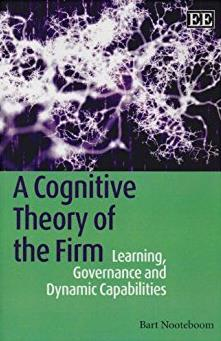 A Cognitive Theory of the Firm: Learning, Governance and Dynamic Capabiliti ...