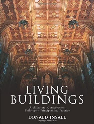 Living Buildings: Architectural Conservation, Philosophy, Principles and Pr ...