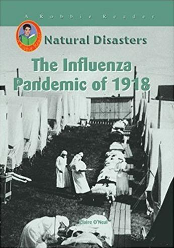 The Influenza Pandemic of 1918 (Robbie Readers) (Robbie Readers: Natural Di ...
