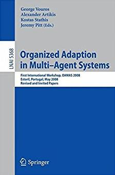 Organized Adaption in Multi-Agent Systems: First International Workshop, OA ...