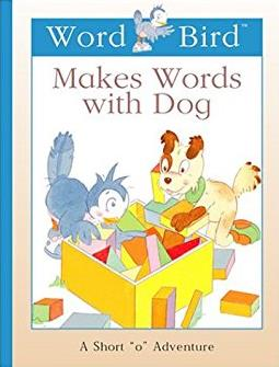Word Bird Makes Words With Dog (New Word Bird Library Word Birds Short Vowe ...