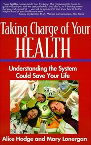 Taking Charge of Your Health : Understanding the System Could Save Your Lif ...