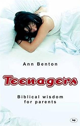 Teenagers: Biblical Wisdom for Parents