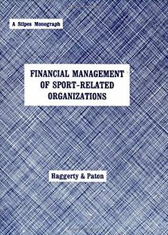 Financial Management of Sport Related Organizations (Stipes Series on Sport ...